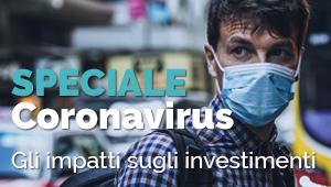 Speciale Coronavirus - Gli impatti sugli investimenti